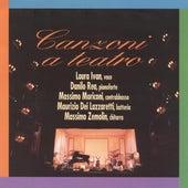 Canzoni a Teatro by Laura Ivan, Danilo Rea, Massimo Moriconi, Maurizio Dei Lazzaretti