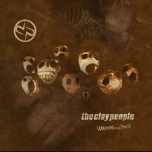 Waking the Dead by The Clay People