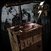Explode by Black Gold