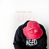 P.U.R.E. by Traveling Troy