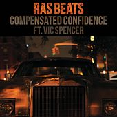 Compensated Confidence (feat. Vic Spencer) by Ras Beats