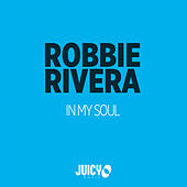 In My Soul by Robbie Rivera