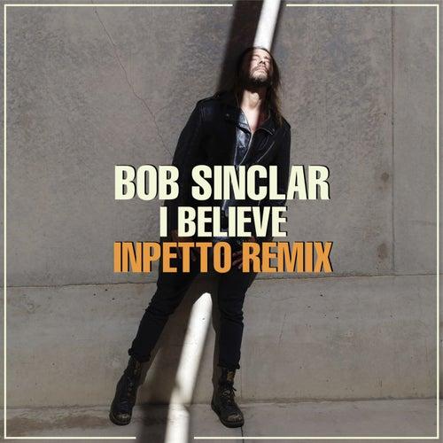I Believe (Inpetto Remix) di Bob Sinclar