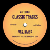 There But For The Grace of God (feat. Love Nelson) de Fire Island