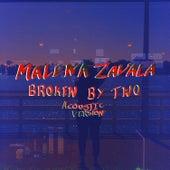 Broken by Two (acoustic) by Malena Zavala