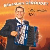 Mes préférés, Vol. 5 de Sébastien Géroudet