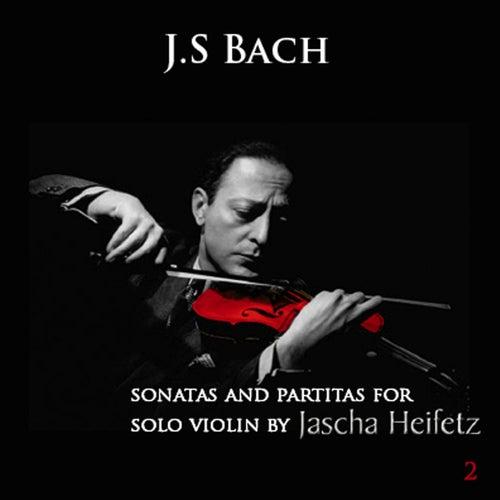 Johann Sebastian Bach : Sonatas & Partitas for Solo Violin - Volume 2 by Jascha Heifetz