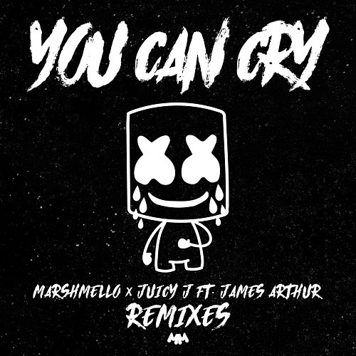 You Can Cry (Remixes) by Marshmello