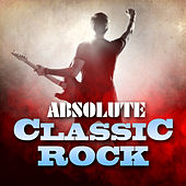Absolute Classic Rock by Various Artists