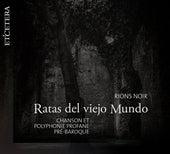 Rions Noir (Chanson et polyphonie profane pré-baroque) by Ratas del viejo Mundo