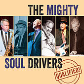 Qualified! by The Mighty Soul Drivers