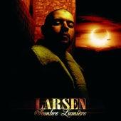 Sombre Lumière de Larsen