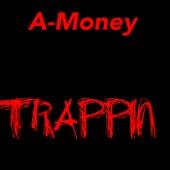 Trappin de A-money