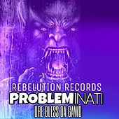 Probleminati von Rebelution Records