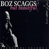 But Beautiful: Standards Vol. 1 by Boz Scaggs
