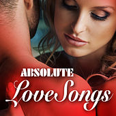 Absolute Love Songs by Various Artists