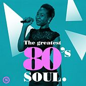 The Greatest 80's Soul by Various Artists