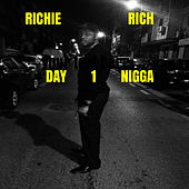 Day 1 Nigga by Richie Rich