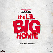 The Lil Big Homie by Bullet