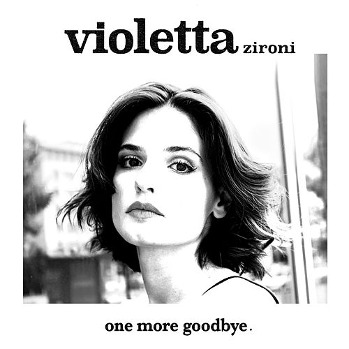 One More Goodbye (Acoustic Version) by Violetta Zironi