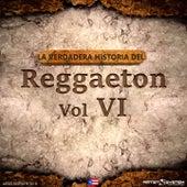 La Verdadera Historia del Reggaeton VI by Various Artists