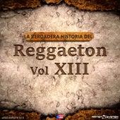 La Verdadera Historia del Reggaeton XIII by Various Artists