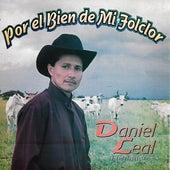 Por el Bien de Mi Folclor de Daniel Leal El Jilguero