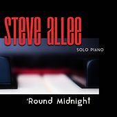 Solo Piano: Round Midnight by Steve Allee