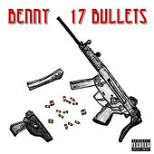17 Bullets by Benny The Butcher