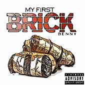 My First Brick by Benny The Butcher