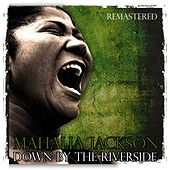 Down by the Riverside by Mahalia Jackson