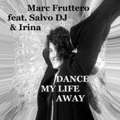 Dance My Life Away by Marc Fruttero