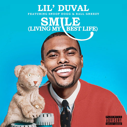 Smile (Living My Best Life) (feat. Snoop Dogg & Ball Greezy) von Lil Duval