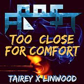Too Close for Comfort by Fro$t