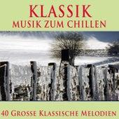 Klassik - Musik zum Chillen (40 große klassische melodien) von Various Artists
