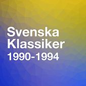Svenska klassiker 1990-1994 by Various Artists