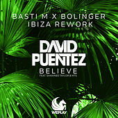 Believe (feat. Shawnee Taylor & MTS) (Basti M x Bolinger Ibiza Rework) by David Puentez