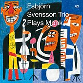 Plays Monk by e.s.t. Esbjörn Svensson Trio