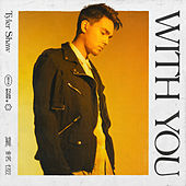 With You by Tyler Shaw