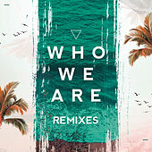 Who We Are (Remixes) by FTampa