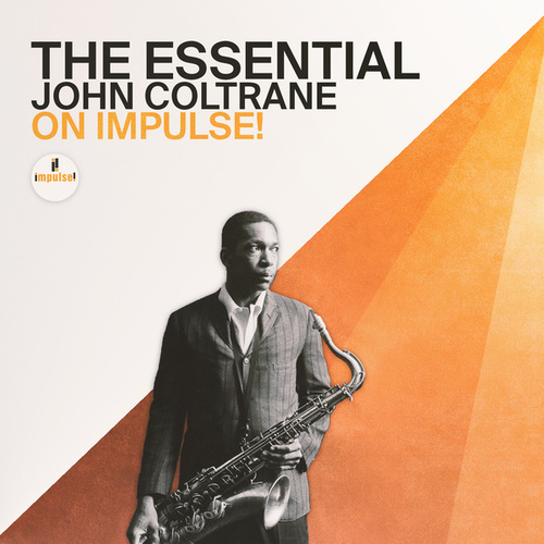 The Essential John Coltrane On Impulse! by John Coltrane