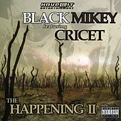 The Happening II (feat. Cricet) von Black Mikey