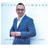 Something About You by Brian Simpson