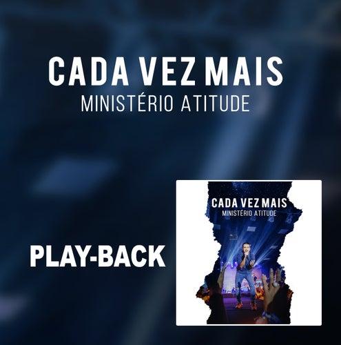 Cada Vez Mais (Playback) de Ministério Atitude