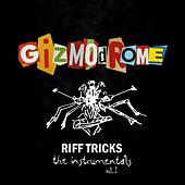 Riff Tricks - The Instrumentals Vol. 1 von Gizmodrome