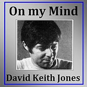 On My Mind by David Keith Jones