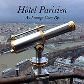 Hotel Parisien - As Lounge Goes By de Various Artists