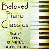 Beloved Piano Classics - Best of The O'Neill Brothers von The O'Neill Brothers