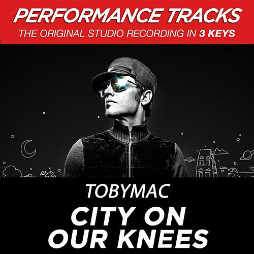 City On Our Knees (Radio Version) (Premiere Performance Plus Track) by TobyMac