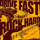 Drive Fast, Rock Hard de Various Artists